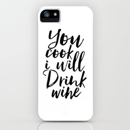 kitchen wall art,you cook i will drink wine,but first wine,inspirational quote,alcohol sign,funny iPhone Case