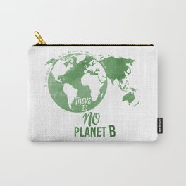 There Is No Planet B - Green Carry-All Pouch
