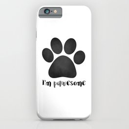 I'm Pawesome - Paw Print iPhone Case