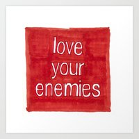 Love Your Enemies Art Print