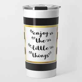 The Little Things Quote Travel Mug