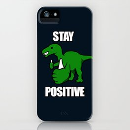 Stay Positive Iguanodon iPhone Case