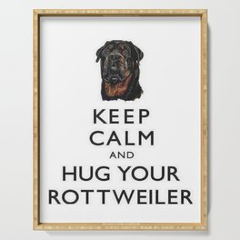 Keep Calm And Hug Your Rottweiler Serving Tray