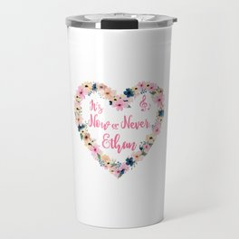 Ethan - It's Now Or Never Travel Mug