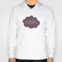 trip Hoodies featuring Trip. by Page_