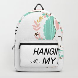 Hanging With My Bunny Funny Easter Gifts Backpack