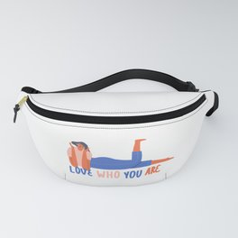 Love who you are Fanny Pack