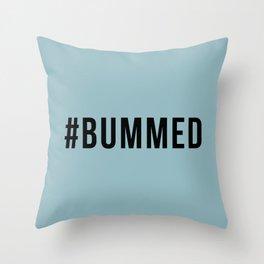 BUMMED Throw Pillow