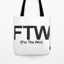 FTW (For The Win) Tote Bag