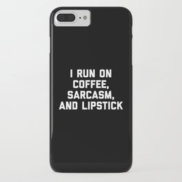 Run Coffee, Sarcasm & Lipstick Funny Quote iPhone Case