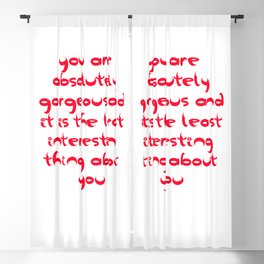 You Are Absolutely Gorgeous And It Is The Least Interesting Thing About You Blackout Curtain