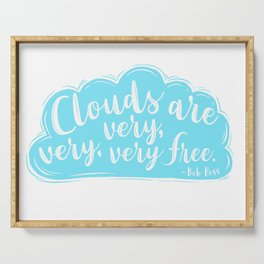 Clouds Are Very Very Very Free Serving Tray