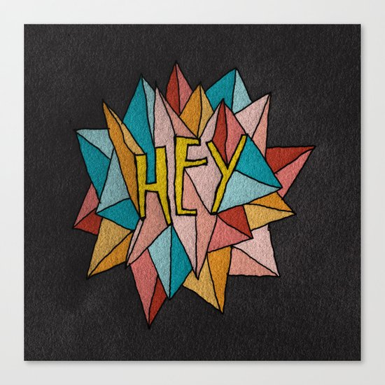 HEY Canvas Print