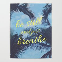 Be Still and Just Breathe Poster