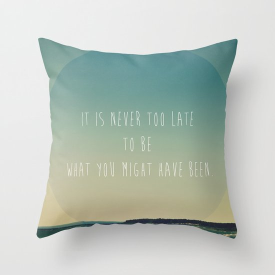 It is never too late  Throw Pillow