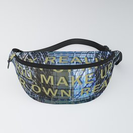 ANY REALITY IS AN OPINION Fanny Pack