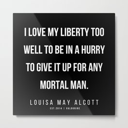62    |   Louisa May Alcott Quote | 200413 Metal Print