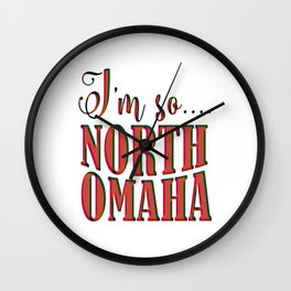 Im So North Omaha Wall Clock