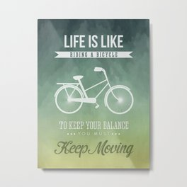 Life is like riding a bicyle Metal Print