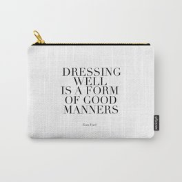 for him,Dressing Well Is A Form Of Good Manners,Fashion Print,Printable Art,Quote Prints,Office Art Carry-All Pouch