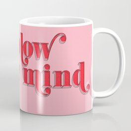 she'll blow your mind Coffee Mug