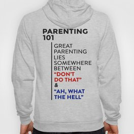 Great Parenting 101 Parenthood Advice Hoody