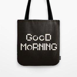 GOOD MORN/NG Tote Bag