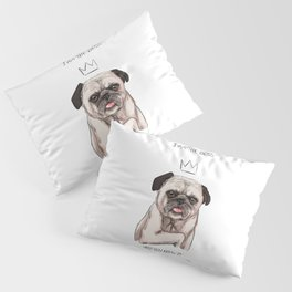 I am the boss, and you know it Pillow Sham