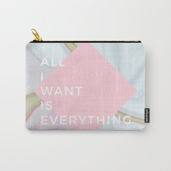All I Want Is Everything - Rose Marble Carry-All Pouch