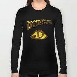 Dumbassman Long Sleeve T-shirt