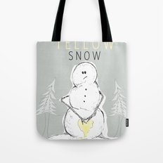 Never Eat Yellow Snow Tote Bag