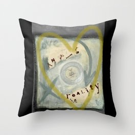 love an everday reality Throw Pillow