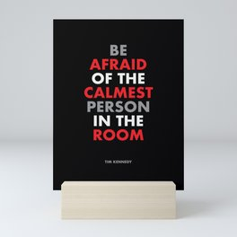 """""""Be afraid of the calmest person in the room"""" Tim Kennedy Mini Art Print"""