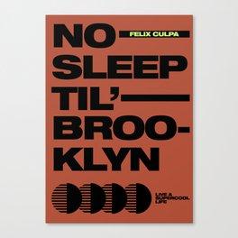 No Sleep Til' Brooklyn Canvas Print