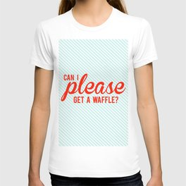 Can I Please Get a Waffle T-shirt