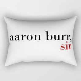 Aaron Burr, sir Rectangular Pillow
