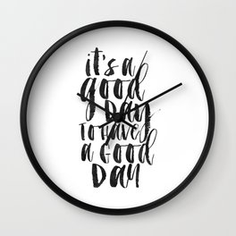 printable wall art,it's a good day to have a good day,funny print,office decor,quote prints,inspirat Wall Clock