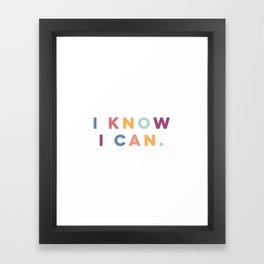 I Know I Can Postive Print Framed Art Print
