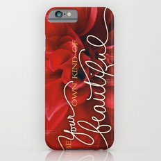 Be Your Own Kind of Beautiful Slim Case iPhone 6s