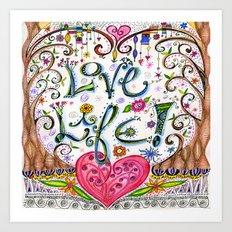 Love Life! Art Print