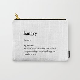 Hangry black and white contemporary minimalism typography design home wall decor bedroom Carry-All Pouch