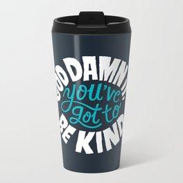 Be Kind. Metal Travel Mug