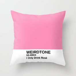 I Only Drink Rosé Throw Pillow