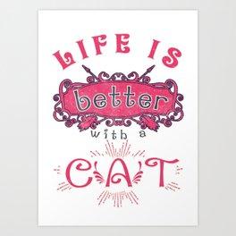 better - Funny Cat Saying Art Print
