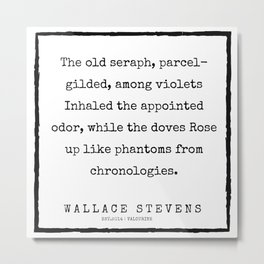 74      |200227 | Wallace Stevens Quotes | Wallace Stevens Poems Metal Print