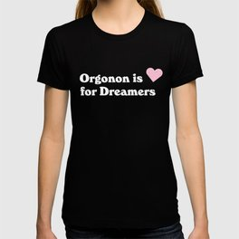 Orgonon is for Dreamers T-shirt