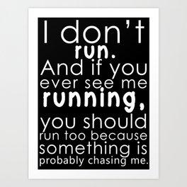 I don't run(white) Art Print