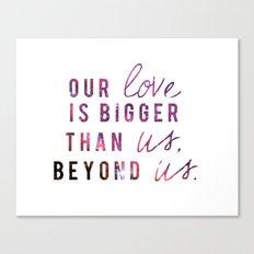 BEYOND US Canvas Print