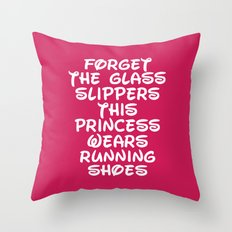Forget The Glass Slippers Running Quote Throw Pillow