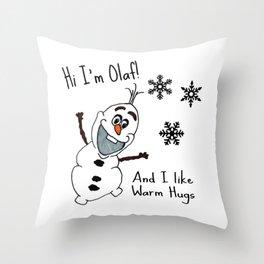 Olaf, I love warm hugs. Frozen Throw Pillow